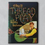 A Day of Threadplay with Libby Lehman DVD