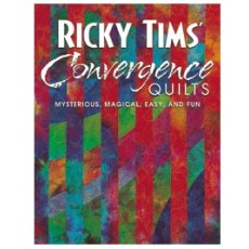 Ricky Tims' Convergence Quilts Book